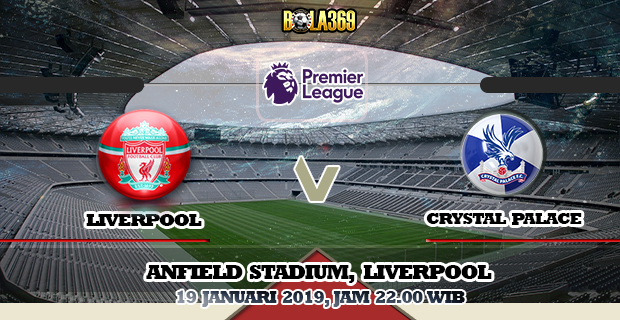 Prediksi skor Liverpool vs Crystal Palace 19 Januari 2019