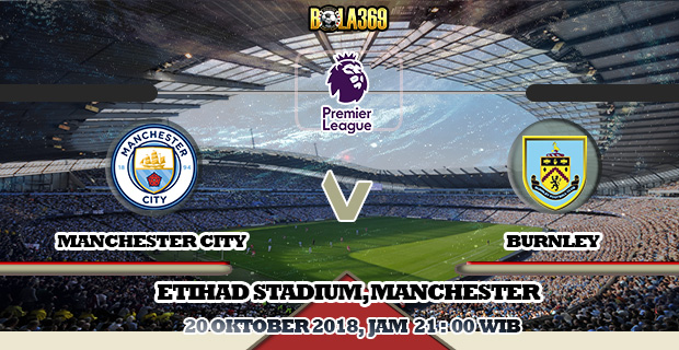 Prediksi skor Manchester City Vs Burnley 20 Oktober 2018