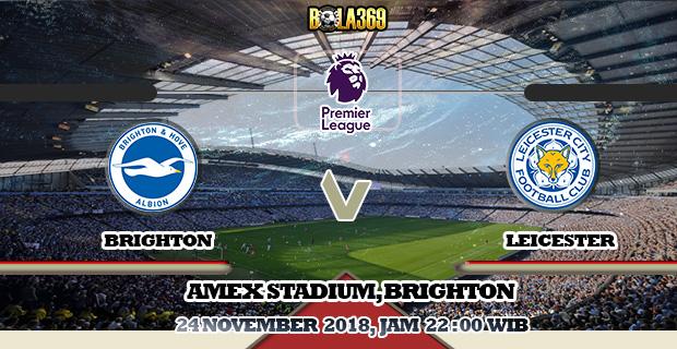 Prediksi Brighton vs Leicester 24 November 2018