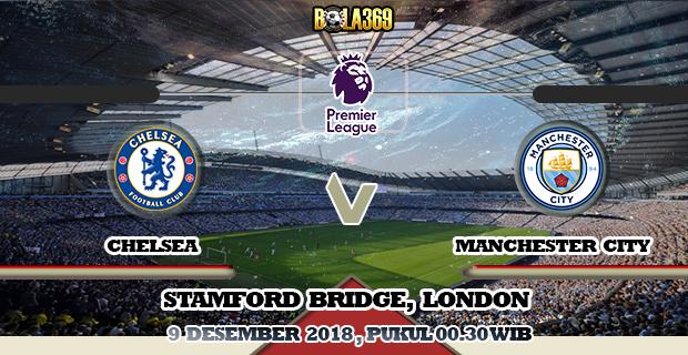 Prediksi Chelsea vs Manchester City tanggal 9 Desember 2018