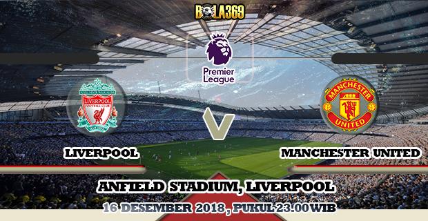Prediksi Liverpool vs Manchester United 16 Desember 2018