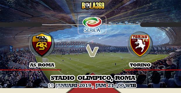 Prediksi skor AS Roma vs Torino tanggal 19 Januari 2019